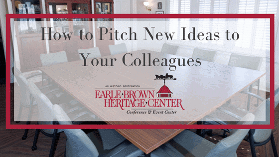 How to Pitch New Ideas to Your Colleagues