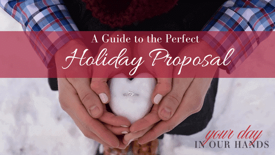 A Guide to the Perfect Holiday Proposal