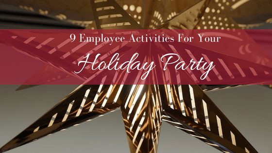 9 Employee Activities For Your Holiday Party