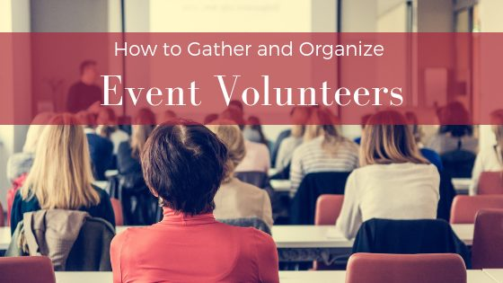 How to Gather and Organize Event Volunteers