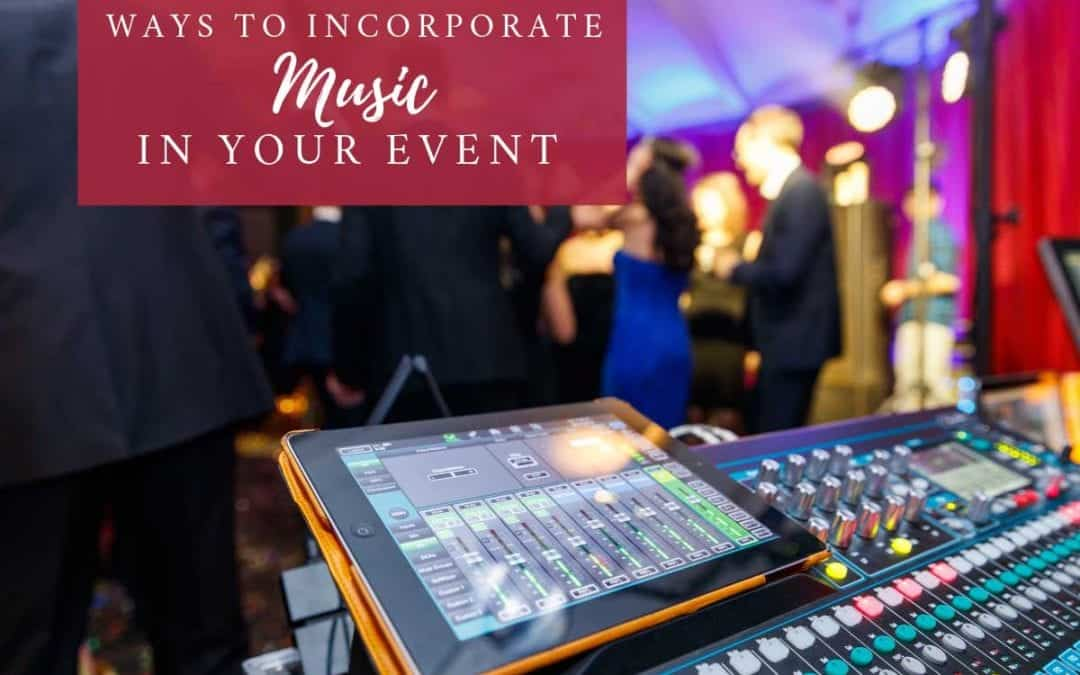 Ways to Incorporate Music in Your Event