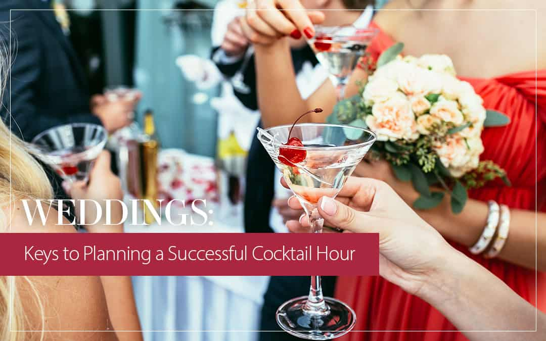 Weddings: Keys to Planning a Successful Cocktail Hour
