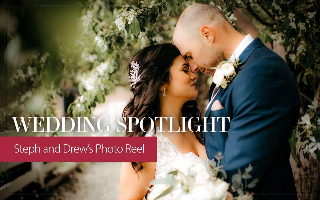 Steph and Drew's Photo Reel: Wedding Spotlight