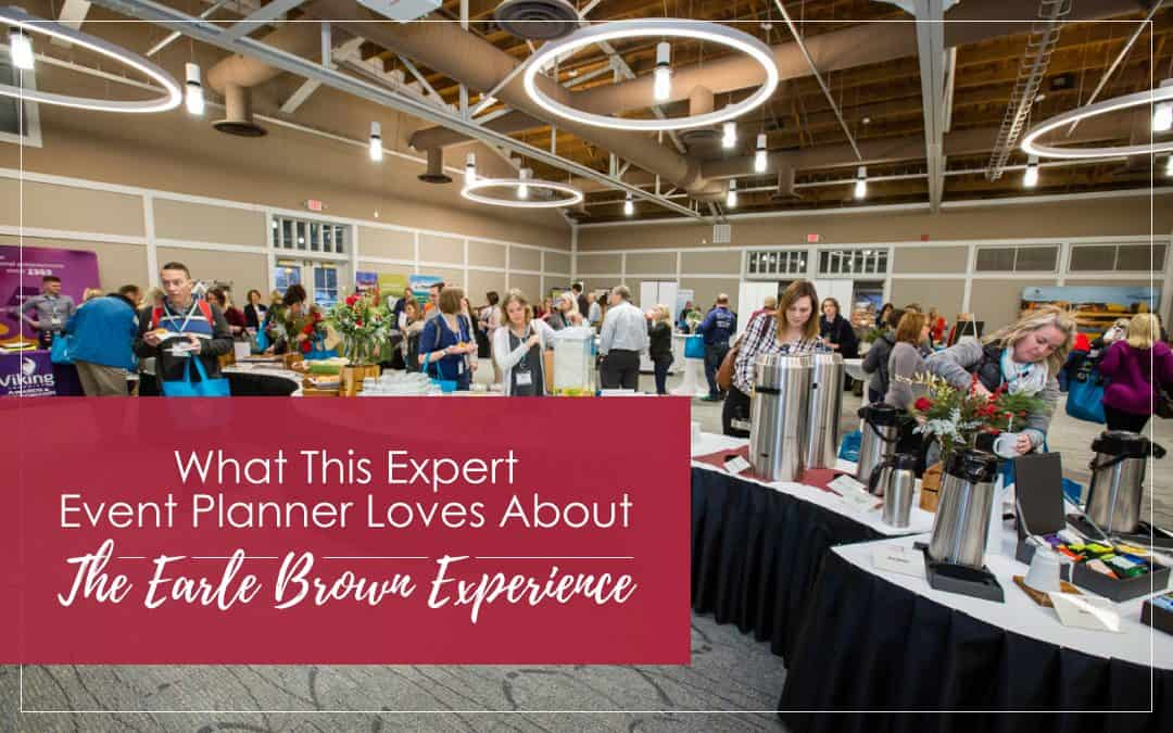 What This Expert Event Planner Loves About The Earle Brown Experience