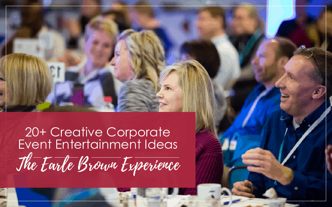 20+ Creative Corporate Event Entertainment Ideas