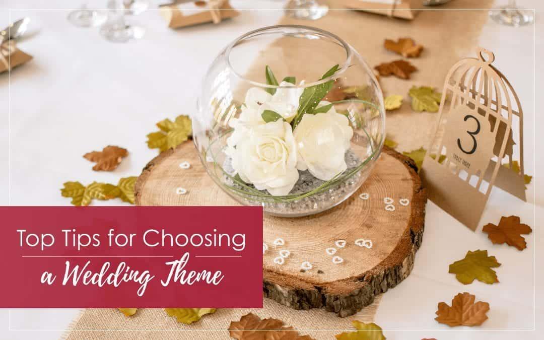 Top Tips for Choosing a Wedding Theme
