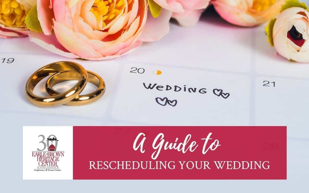 A Guide to Rescheduling Your Wedding