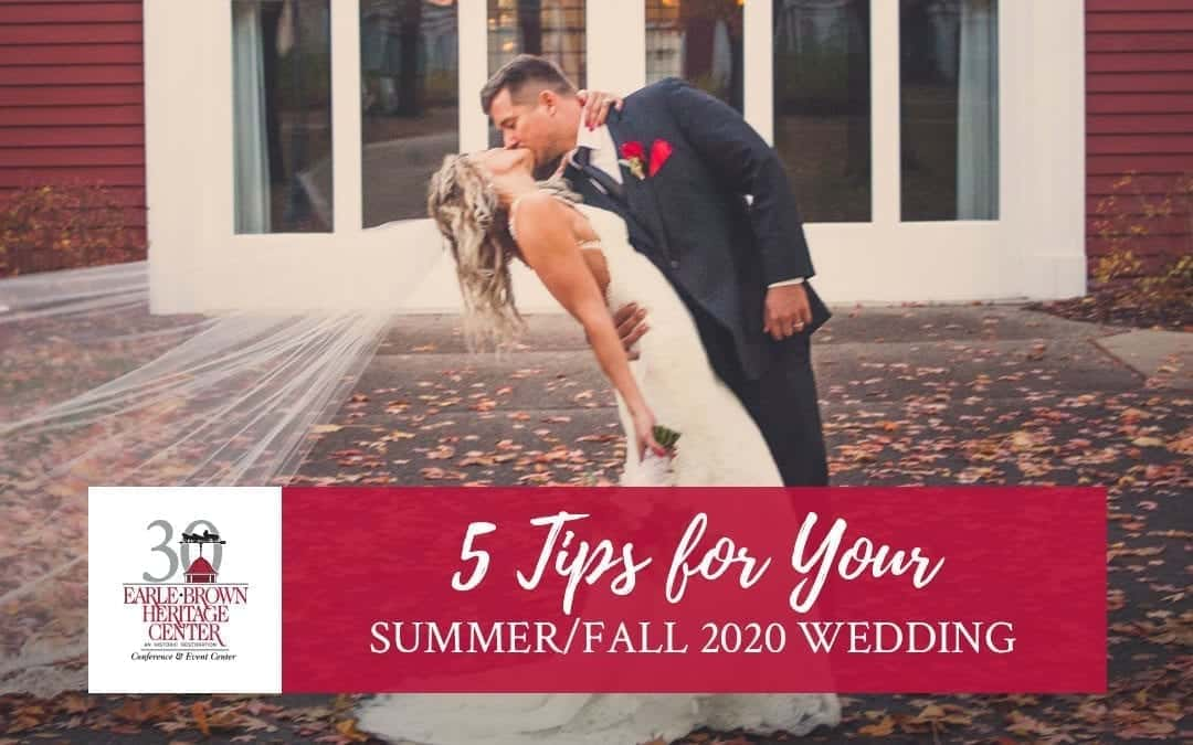 5 Tips to Consider For Your Summer/Early Fall 2020 Wedding