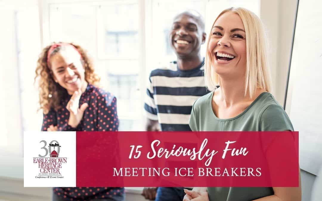 15 Seriously Fun Meeting Ice Breakers: Games and Questions
