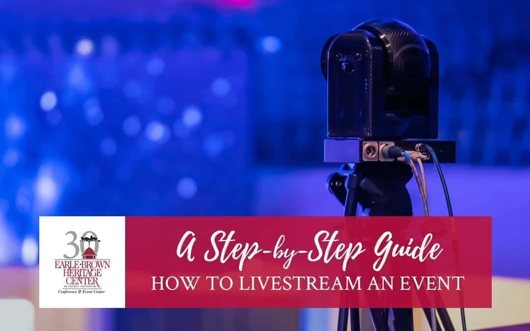 How To Livestream An Event: A Step-by-Step Guide