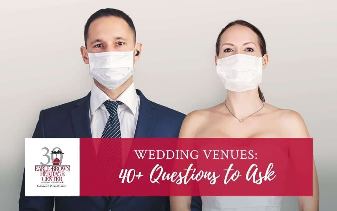 Wedding Venues in the Age of Coronavirus: 40+ Questions to Ask