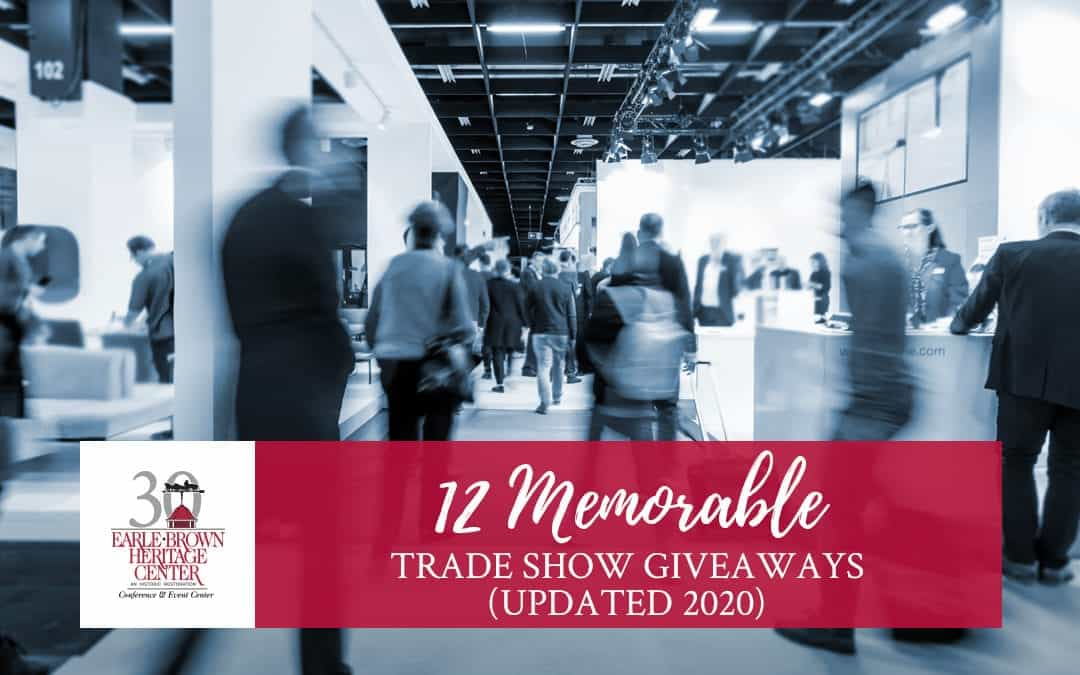 12 Memorable Trade Show Giveaways (Updated 2020)