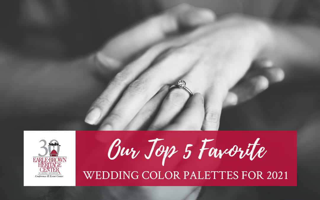 Our Top 5 Favorite Wedding Color Palettes for 2021