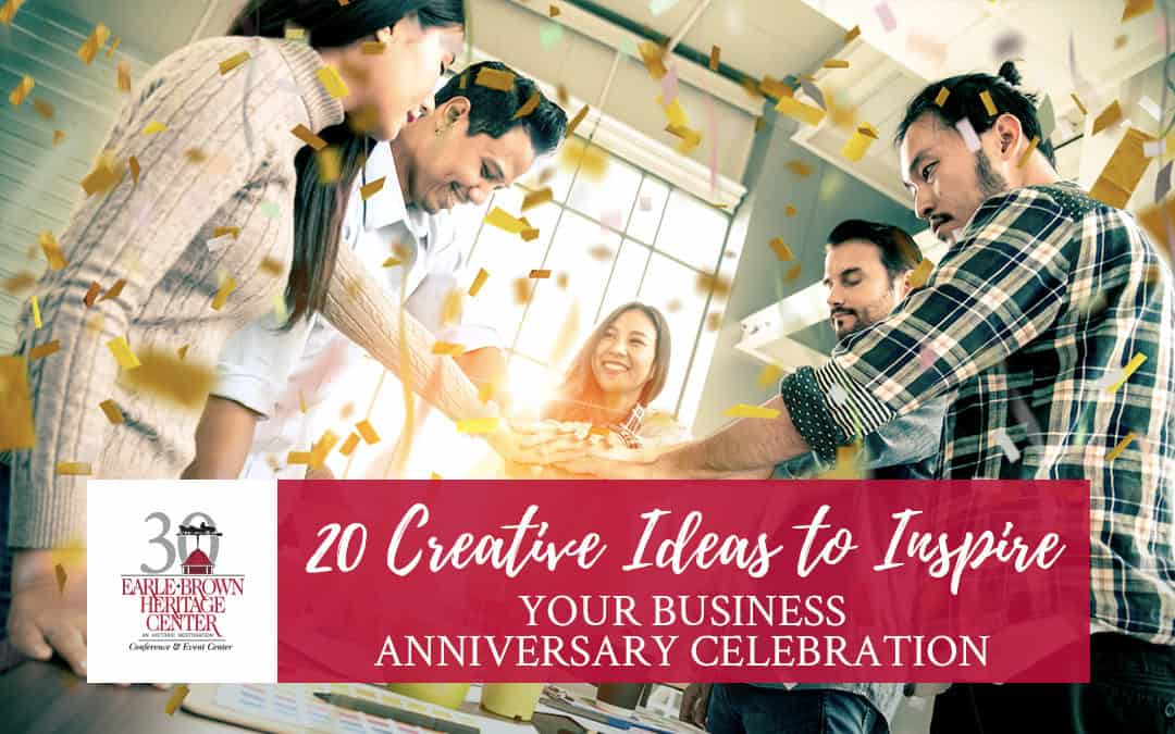 20 Creative Ideas to Inspire Your Business Anniversary Celebration
