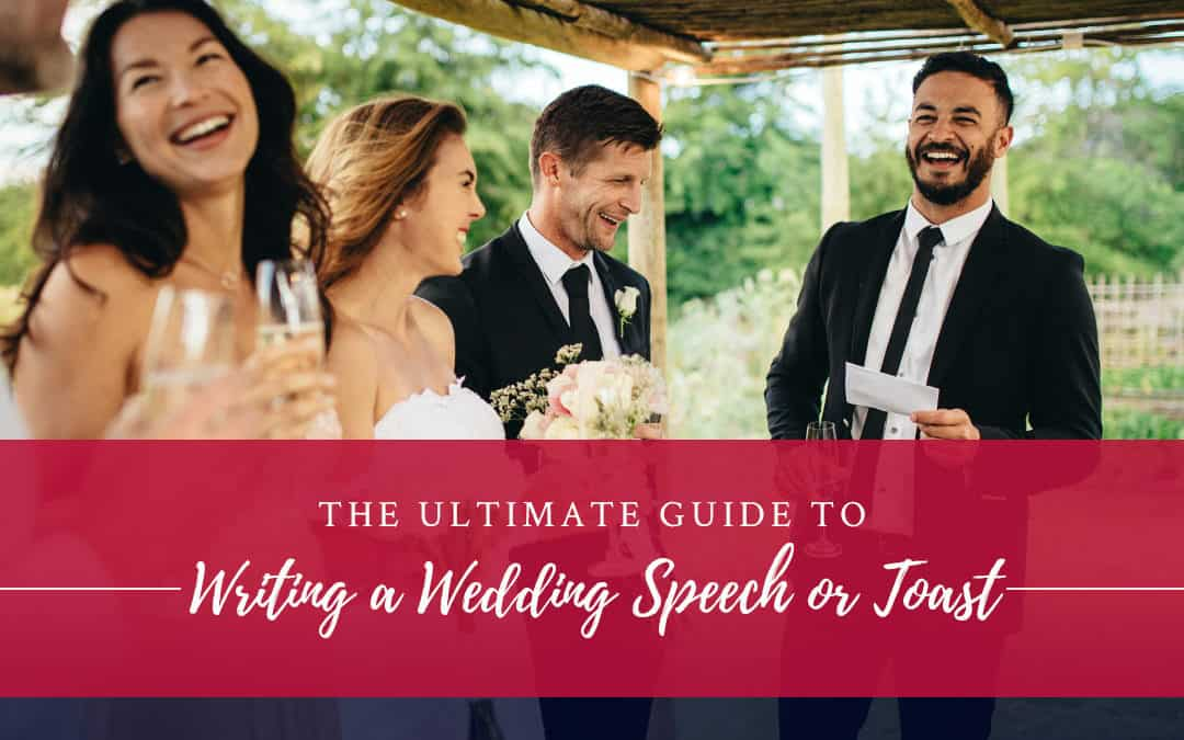 The Ultimate Guide to Writing a Wedding Speech or Toast